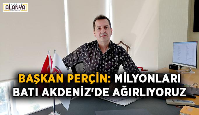 Başkan Perçin: Milyonları Batı Akdeniz'de ağırlıyoruz