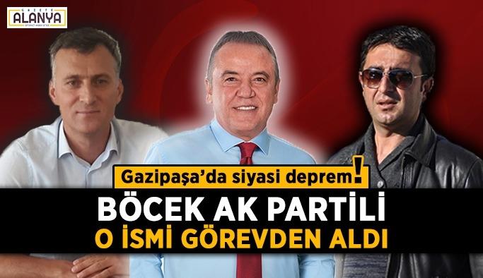 DEPREM ! Böcek AK Partili o ismi görevden aldı