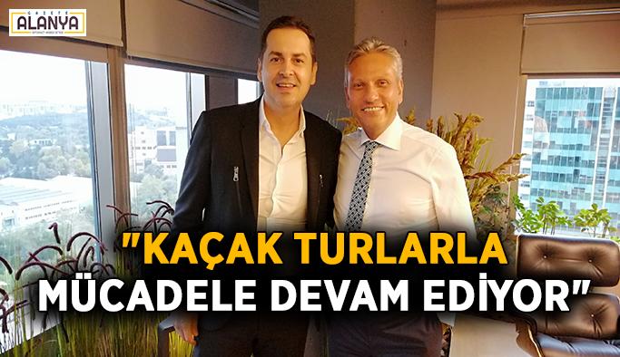 """""""Kaçak turlarla mücadele devam ediyor"""""""