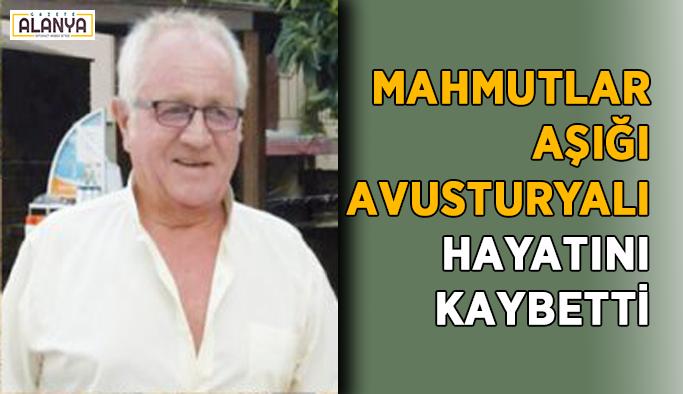 Mahmutlar aşığı Avusturyalı hayatını kaybetti