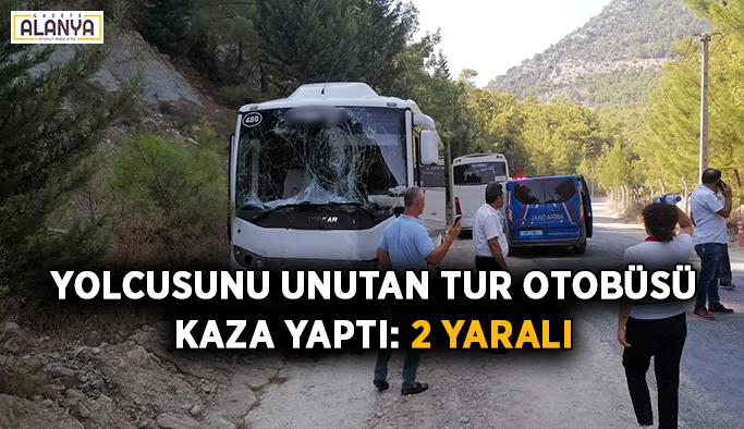 Yolcusunu unutan tur otobüsü kaza yaptı: 2 yaralı