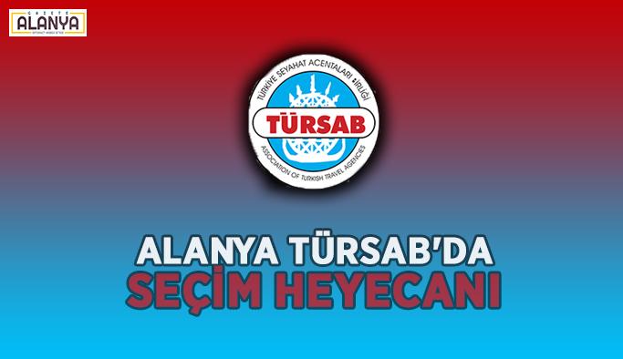 Alanya TÜRSAB'da seçim heyecanı