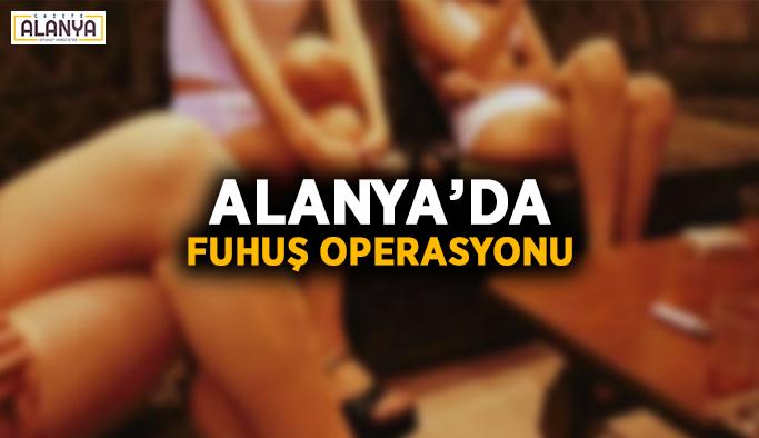 Alanya'da fuhuş operasyonu