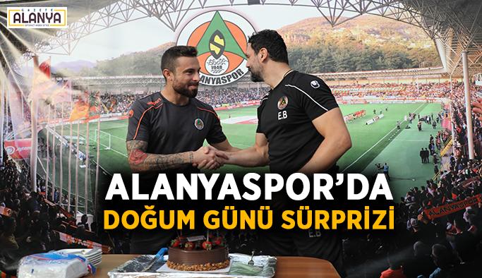 Alanyaspor'da doğum günü sürprizi