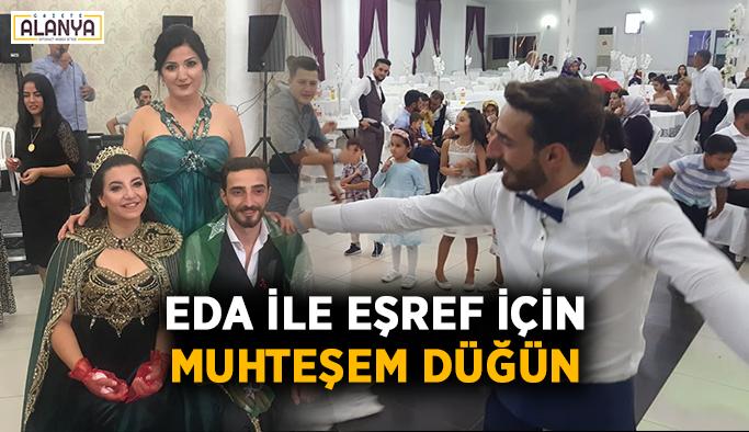 Eda ile Eşref için muhteşem düğün