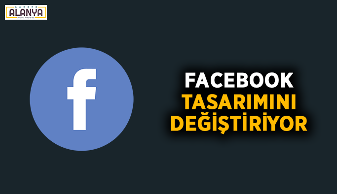 Facebook, tasarımını değiştiriyor