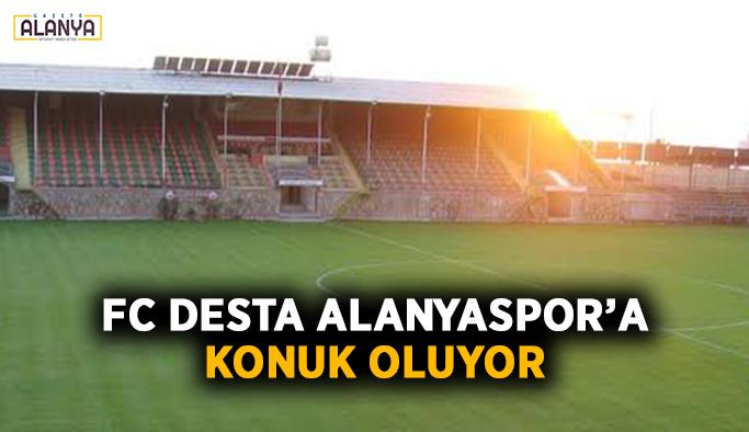 FC Desta Alanyaspor'a konuk oluyor