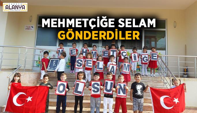 Mehmetçiğe selamgönderdiler