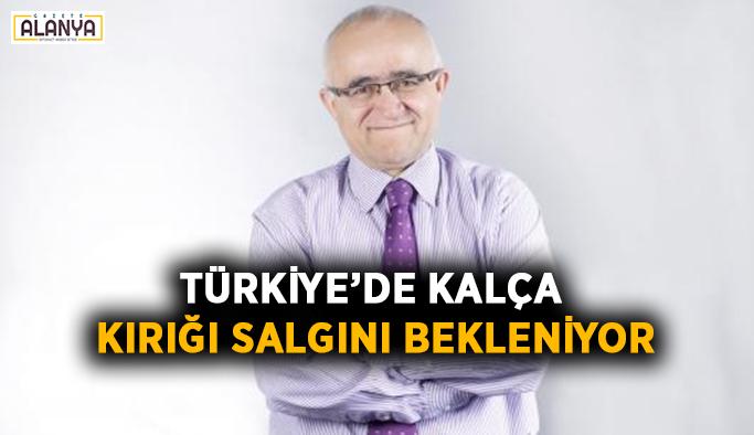 Türkiye' de kalça kırığı salgını bekleniyor
