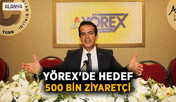 YÖREX'de hedef 500 bin ziyaretçi