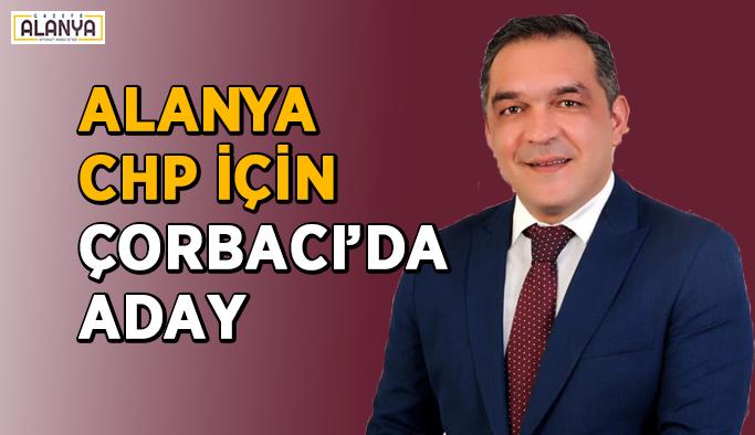 Alanya CHP için Çorbacı'da aday
