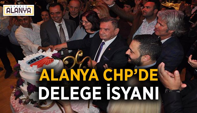 Alanya CHP'de delege isyanı
