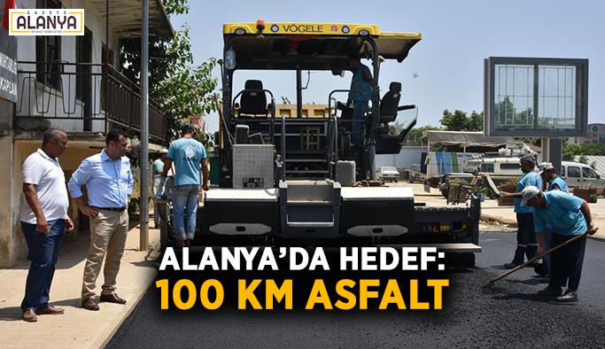 Alanya'da hedef: 100 km asfalt