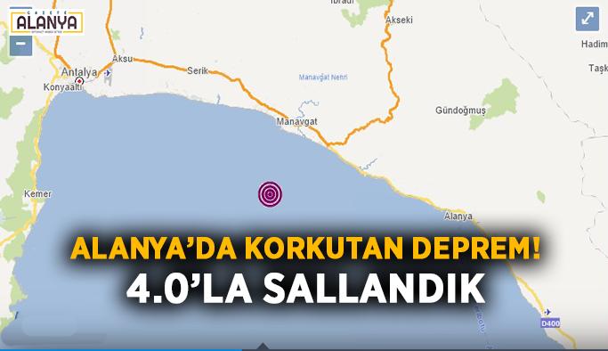 Alanya'da korkutan deprem! 4.0'la sallandık