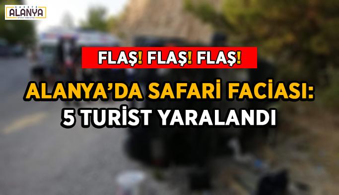 Alanya'da safari faciası: 5 turist yaralandı