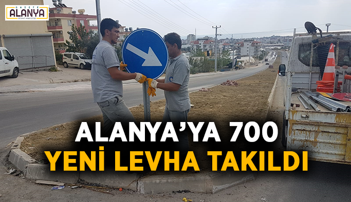 Alanya'ya 700 yeni levha takıldı