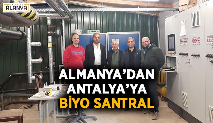 Almanya'dan Antalya'ya biyo santral