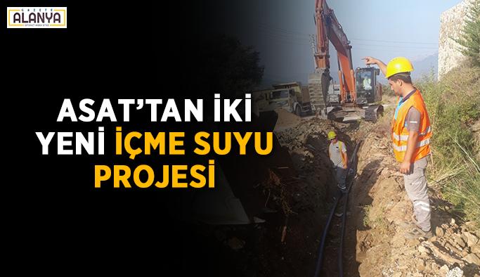 ASAT'tan iki yeni içme suyu projesi