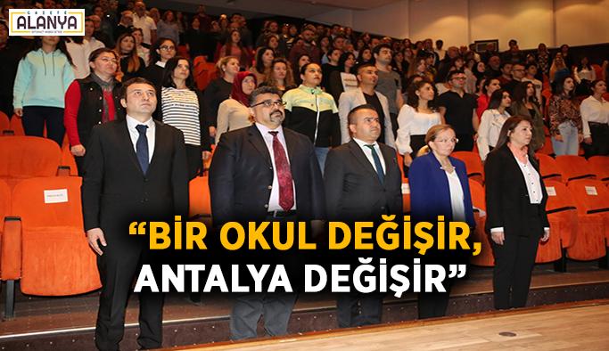 """""""Bir Okul Değişir, Antalya Değişir"""""""