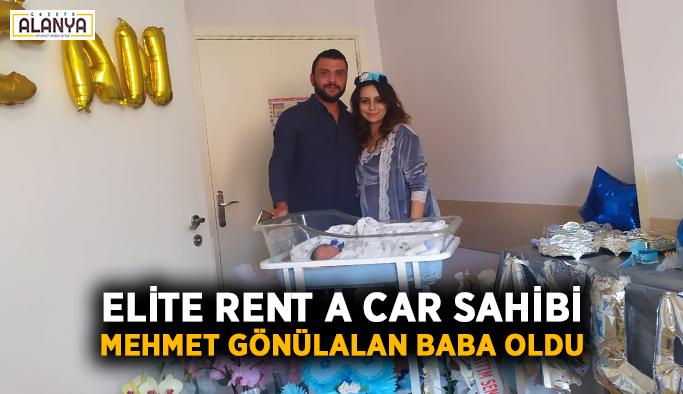 Elite Rent A Car sahibi MehmetGönülalan baba oldu