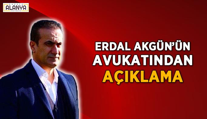 Erdal Akgün'ün avukatından açıklama