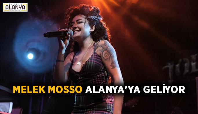Melek Mosso Alanya'ya geliyor