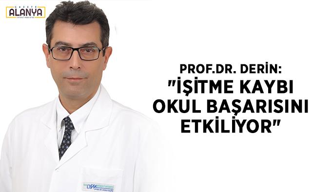 """Prof.Dr. Derin: """"İşitme kaybı, okul başarısını etkiliyor"""""""