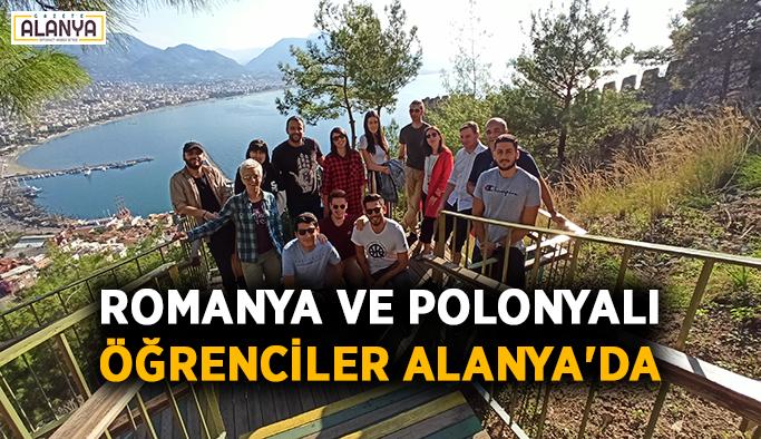 Romanya ve Polonyalı öğrenciler Alanya'da