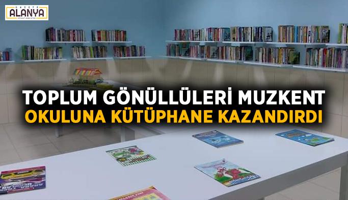 Toplum gönüllüleri Muzkent okuluna kütüphane kazandırdı