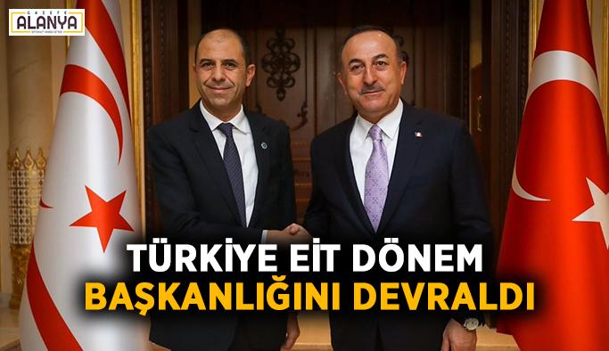 Türkiye EİT Dönem Başkanlığını devraldı