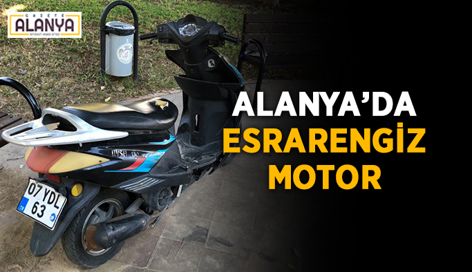 Alanya'da esrarengiz motor