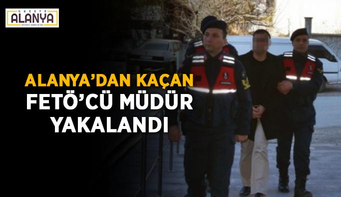 Alanya'dan kaçan FETÖ'cü müdür yakalandı