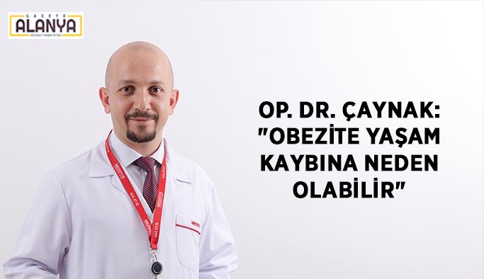 """Op. Dr. Çaynak: """"Obezite yaşam kaybına neden olabilir"""""""
