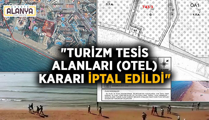 """Turizm Tesis Alanları (otel) kararı iptal edildi"""