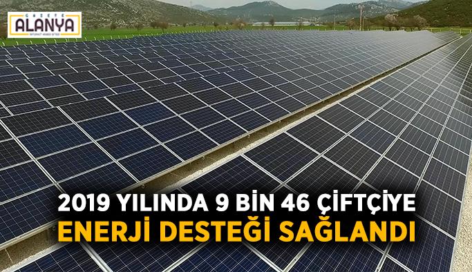 9 bin 46 çiftçiye enerji desteği sağlandı
