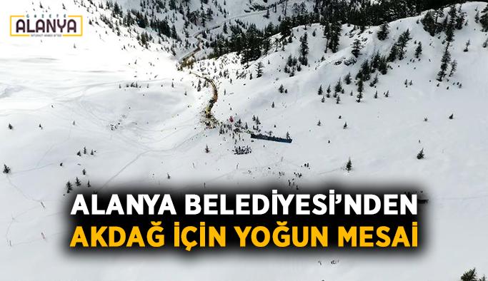 Alanya Belediyesi'nden Akdağ için yoğun mesai