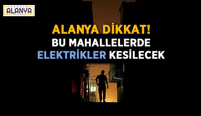 Alanya'da elektrik kesintisi (15.01.2020)