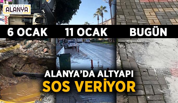 """Alanya'da altyapı """"SOS"""" veriyor"""