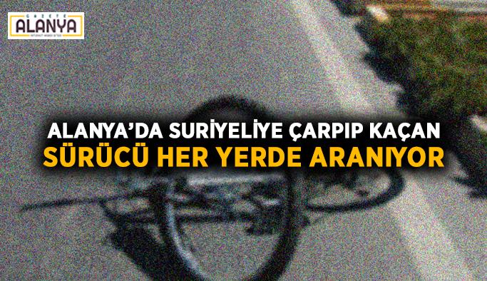 Alanya'da Suriyeliye çarpıp kaçan sürücü her yerde aranıyor