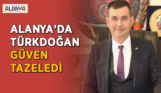 Alanya'da Türkdoğan güven tazeledi
