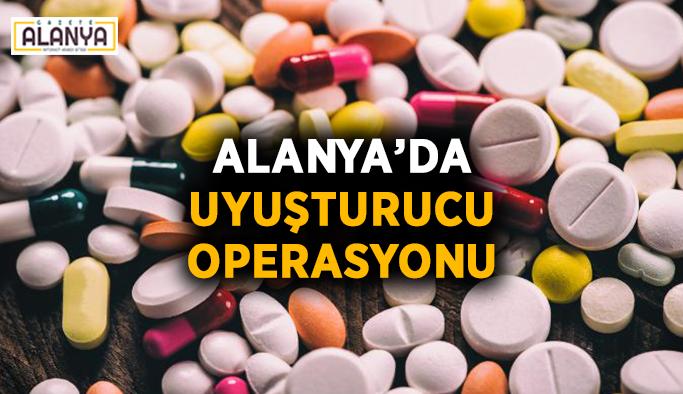 Alanya'da uyuşturucu operasyonu