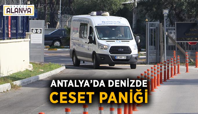 Antalya'da denizde ceset paniği