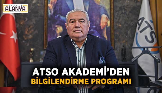 ATSO Akademi'den bilgilendirme programı