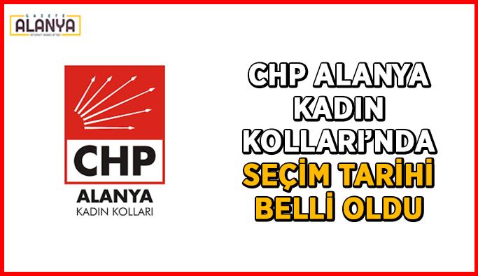 CHP Alanya Kadın Kolları'nda seçim tarihi belli oldu
