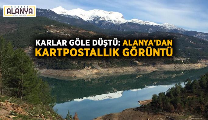 Dağdaki karlar göle düştü: Alanya'dan kartpostallık görüntü