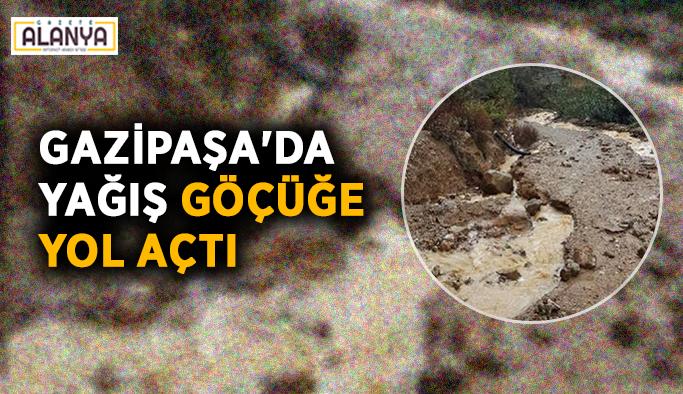 Gazipaşa'da yağış göçüğe yol açtı