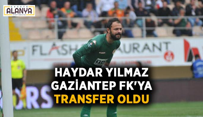 Haydar Yılmaz Gaziantep FK'ya transfer oldu