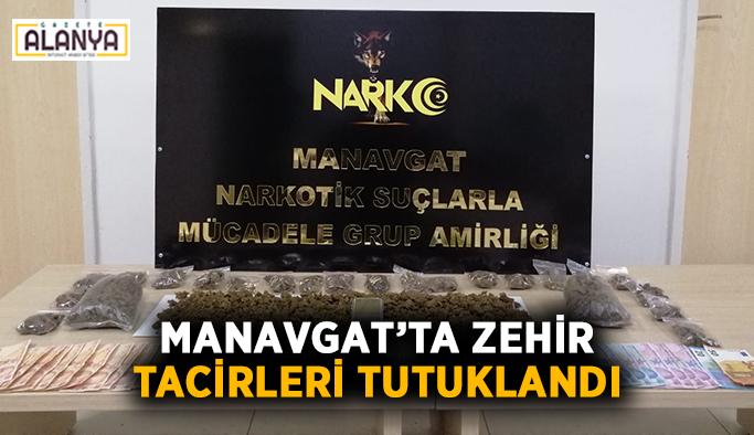 Manavgat'ta zehir tacirleri tutuklandı