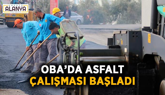 Oba'da asfalt çalışması başladı