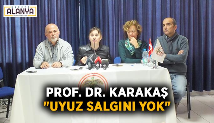 """Prof. Dr. Karakaş: """"Uyuz salgını yok"""""""